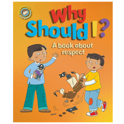 Our Emotions and Behaviour: Why Should I? A Book about Respect  image