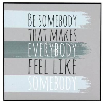 Wall Art  Inspirational  Be Somebody That Makes... image