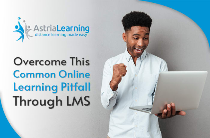 Overcome the common online learning pitfall through LMS image