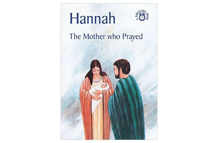 Hannah – The Mother Who Prayed