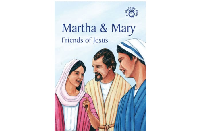 Martha & Mary – Friends Of Jesus