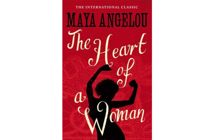 Heart of a Woman- Maya Angelou