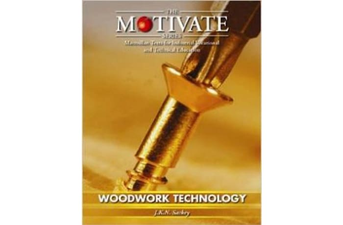 Woodwork Technology (MOTIVATE (Macmillan texts for industrial vocational & technical education)