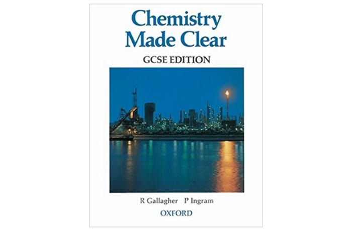 Chemistry Made Clear GCSE Edition