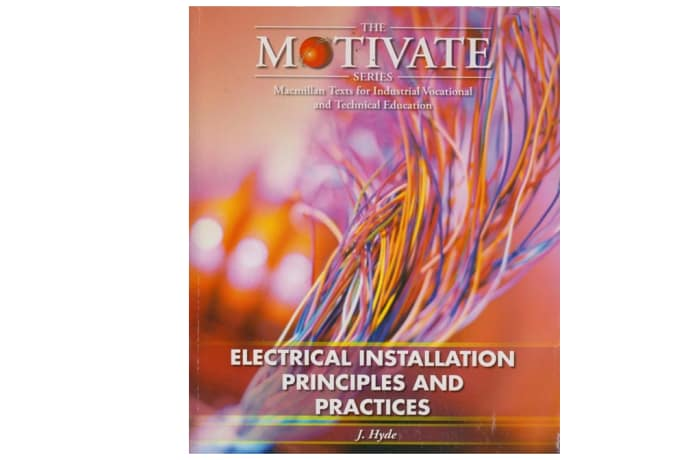 Electrical Installation: Principles and Practices (Motivate)