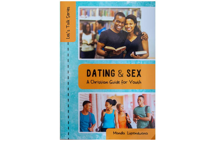 Dating & Sex - A Christian Guide For Youth