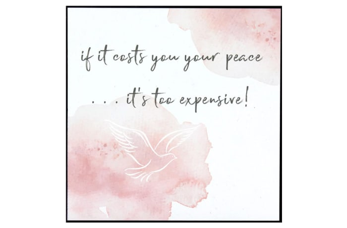 Jenam Wall Art - If It Costs You Your Peace..It's Too Expensive