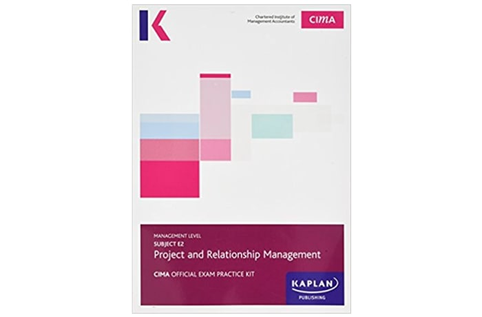 CIMA E2 Project and Relationship Management – Study Text