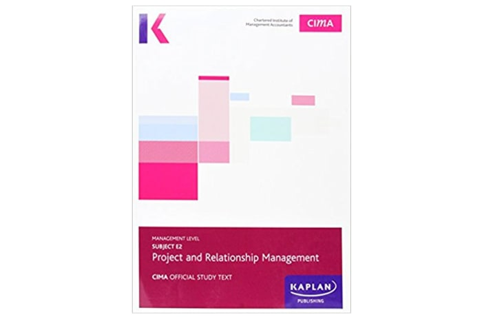 CIMA E2 Project and Relationship Management – Exam Practice Kit