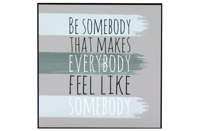 Jenam Wall Art Be Somebody That Makes Everybody Feel Like Somebody image