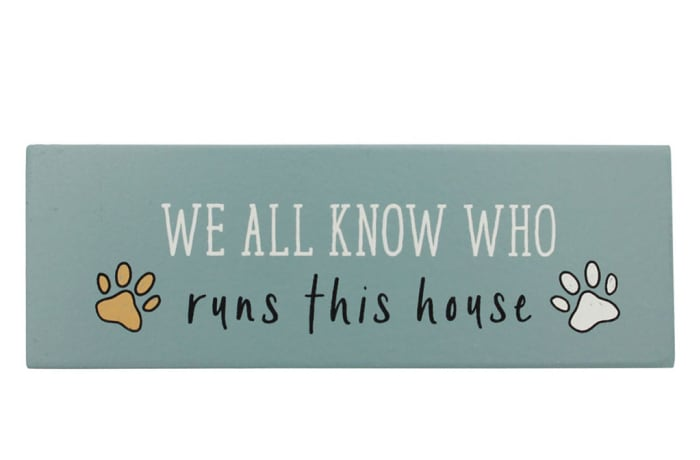 Paws For Thought Wooden Block (We All Know Who Runs This House) image