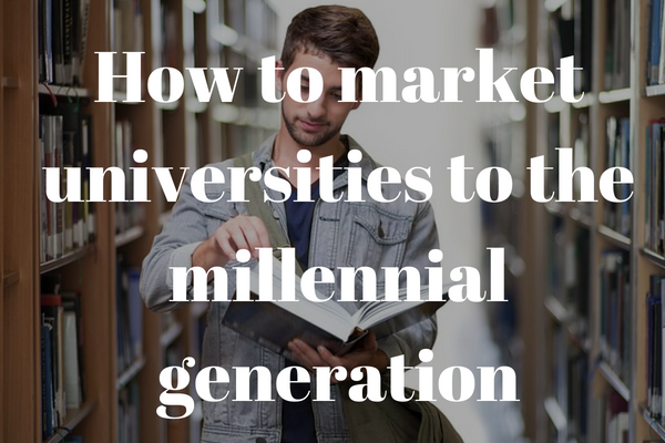 how to market university to the millennial generation