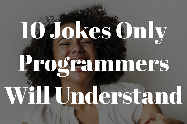 10 Jokes Only Programmers Will Find Funny | codeslaw
