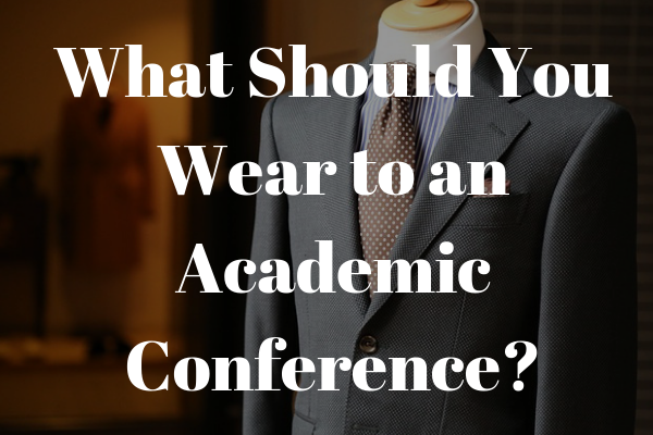 What should I wear to an academic conference?