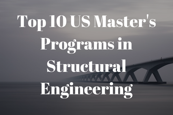 top 10 master's programmes in structural engineering in the US