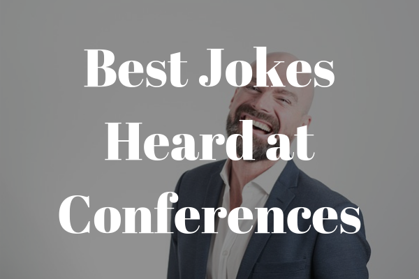 funniest jokes heard at conferences