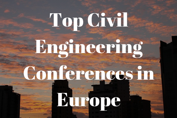 6 civil engineering conferences in Europe