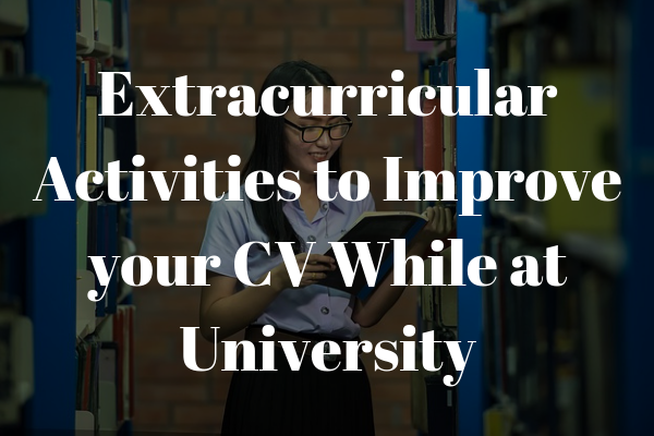 the best extracurricular activities to improve your CV while at university