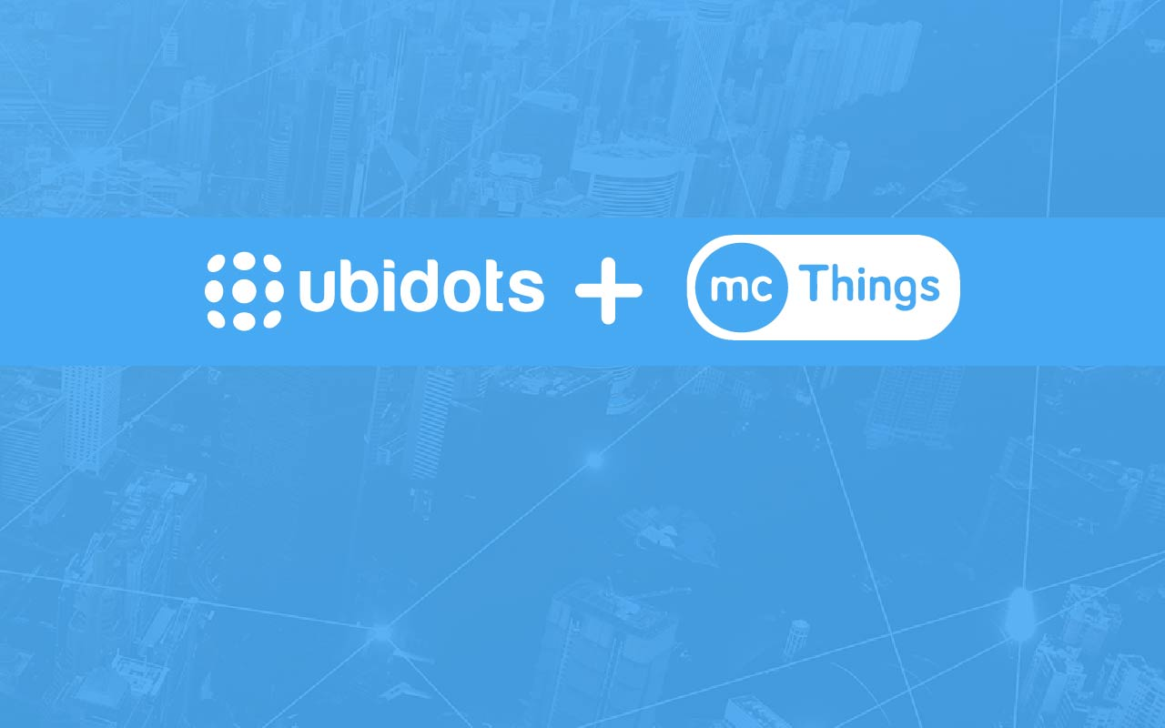 Ubidots and mcThings Partner for a Complete IoT Solution