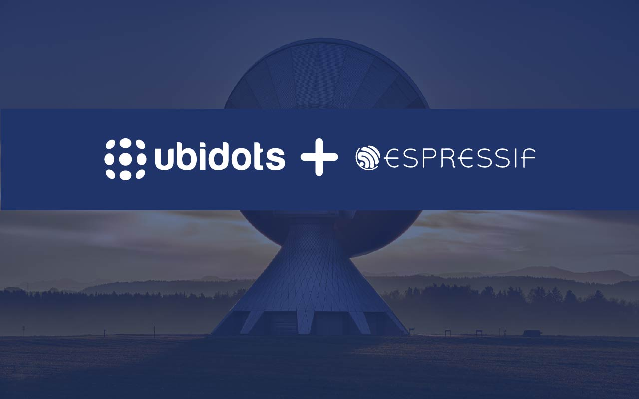 Ubidots and Espressif Systems Partner for Wifi and Bluetooth Rapid Deployment Solutions