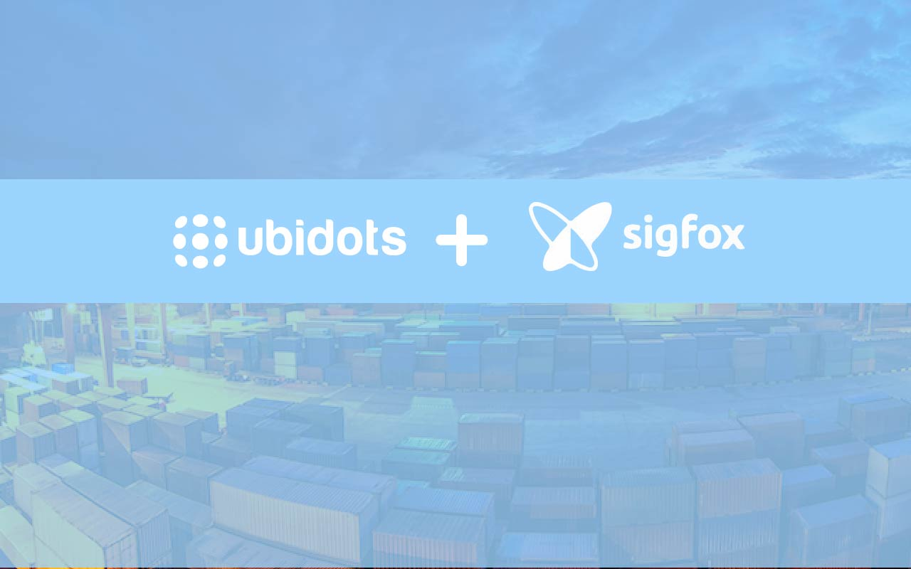 Deploy your solution across oceans with Ubidots and Sigfox