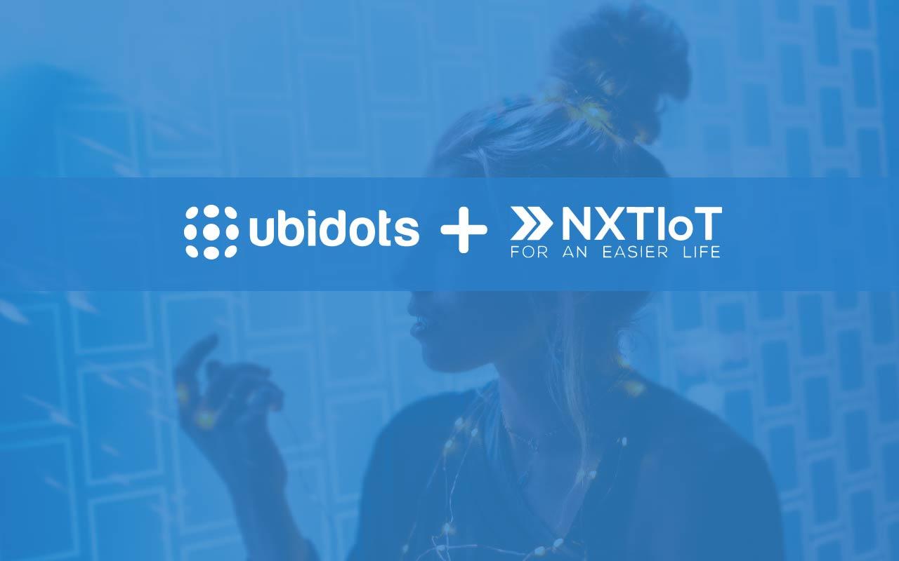 Ubidots y NXTIoT se asocian para darle vida a los objetos