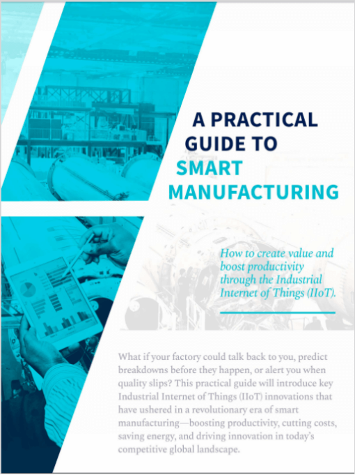 A Practical Guide to Smart Manufacturing: real examples and