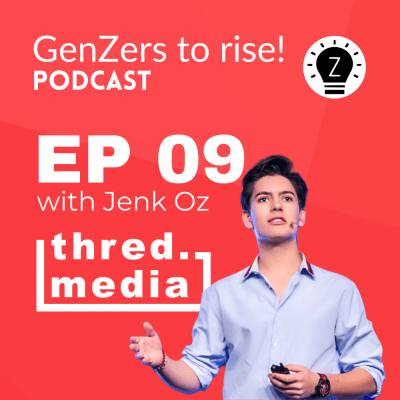 Ep 10 of genzers to rise podcast: Building a social impact centered media company with Jenk Oz