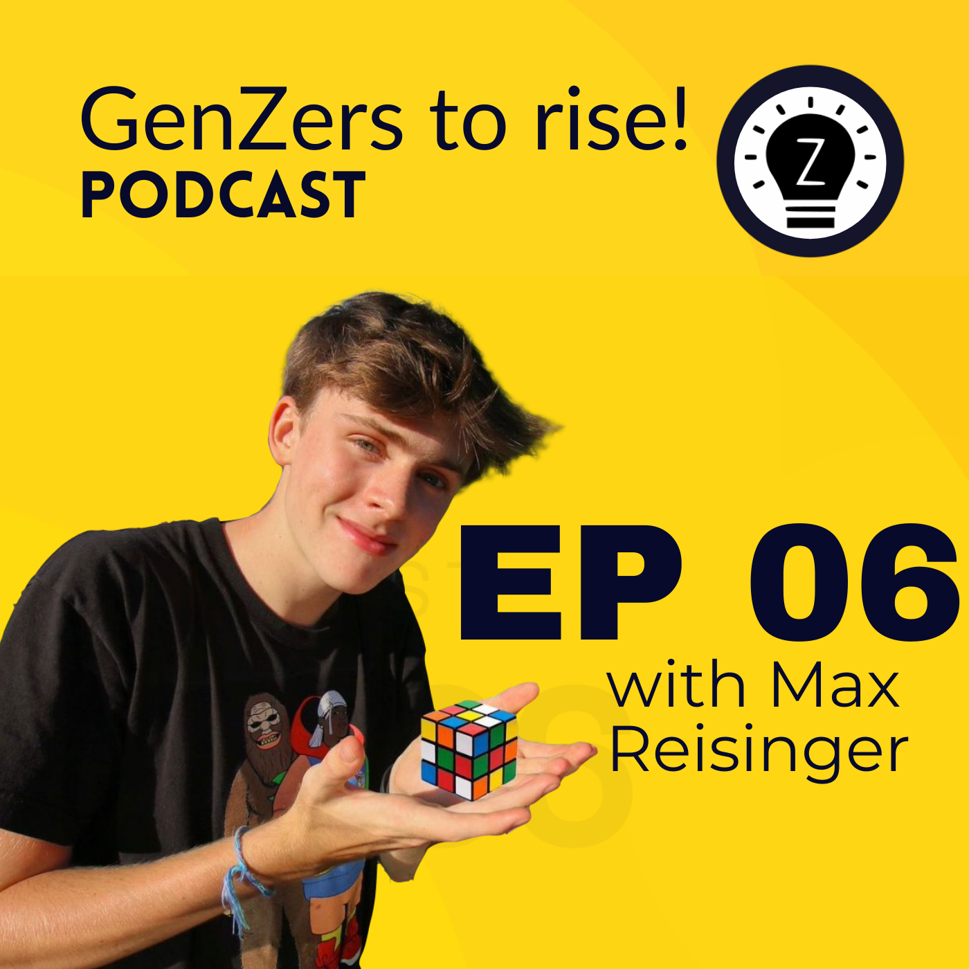 Ep 6 of genzers to rise! podcast: Max Reisinger - YouTuber, Entrepreneur and Optimist