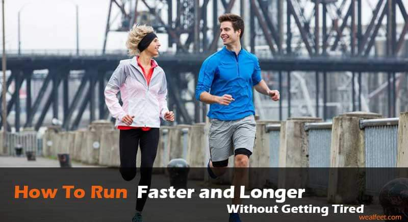 How to Run Faster and Longer Without Getting Tired
