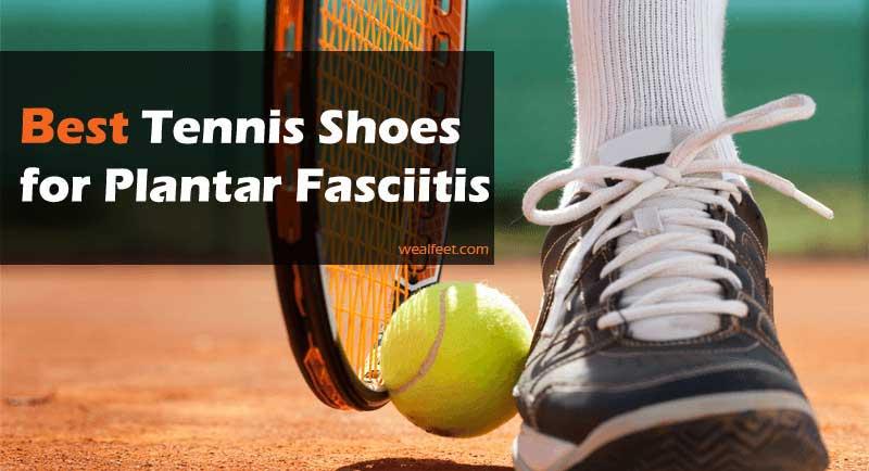 Best Plantar Fasciitis Tennis Shoes