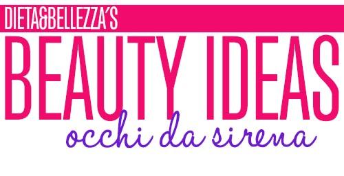 Beauty Ideas: Occhi da Sirena
