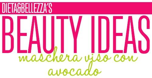 Beauty Ideas: Maschera Viso con Avocado