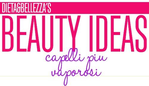 Beauty Ideas: Capelli Più Vaporosi