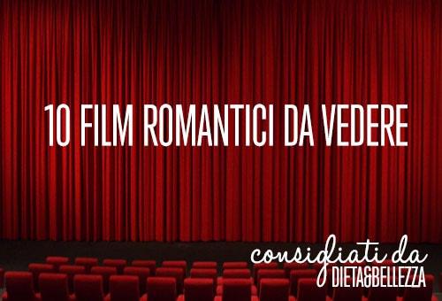 10 Film Romantici da Vedere Assolutamente