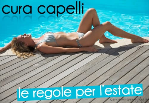 Cura Capelli: le Regole d'Oro per l'Estate
