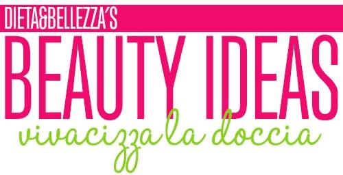Beauty Ideas: Vivacizza la Doccia
