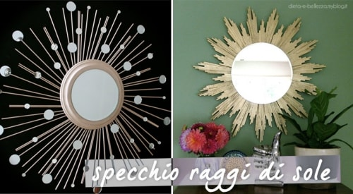 Fai Da Te di Design: Specchio Raggio di Sole in Due Versioni
