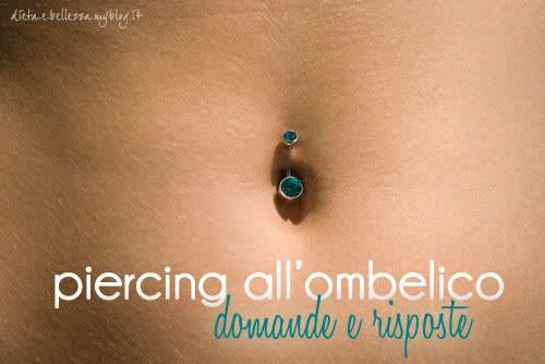 Piercing all'Ombelico: Tutto Quello che Vorresti Sapere