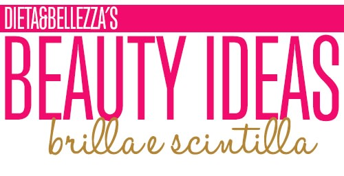 Beauty Ideas: Brilla e Scintilla