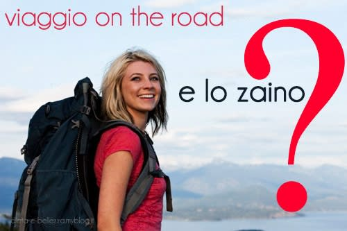 Viaggio On The Road: Ecco Cosa Mettere Nello Zaino