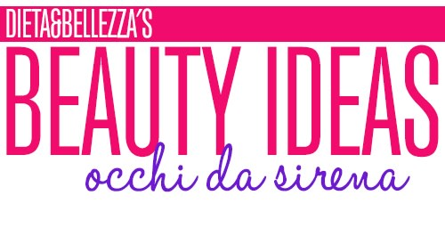 Beauty Ideas: Occhi da Sirena