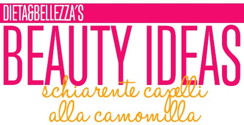 Beauty Ideas: Schiarente Capelli alla Camomilla