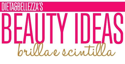 Beauty Ideas: Brilla e Scintilla