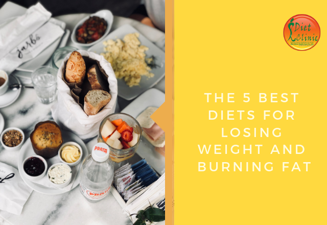THE 5 BEST DIETS FOR LOSING WEIGHT AND BURNING FAT