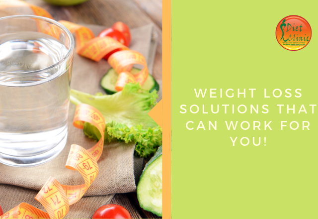 Weight Loss Solutions That Can Work for You!