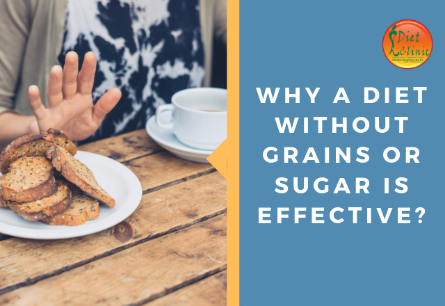 Why a Diet without Grains or Sugar is effective?
