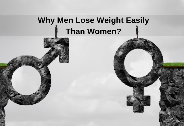 Why Men Lose Weight easily Than Women