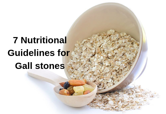7 Nutritional Guidelines for Gall stones