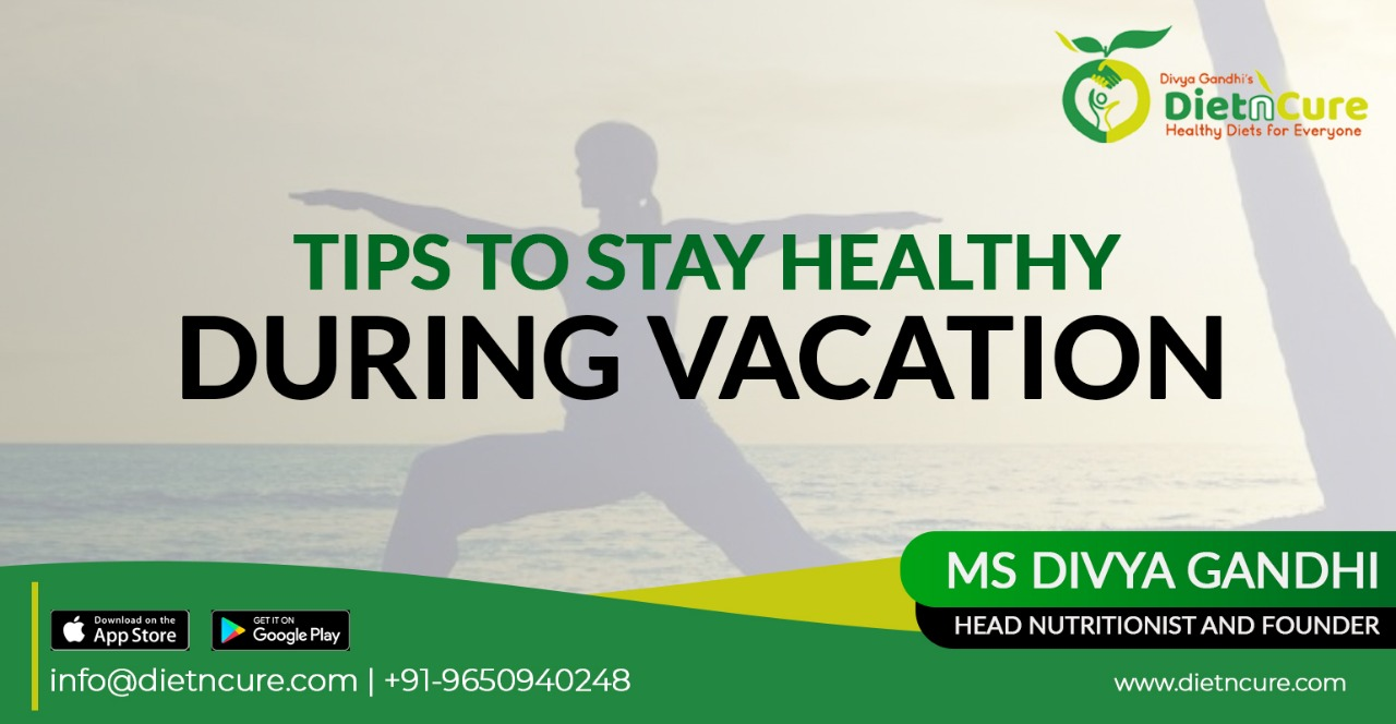 Tips to stay healthy during Vacation